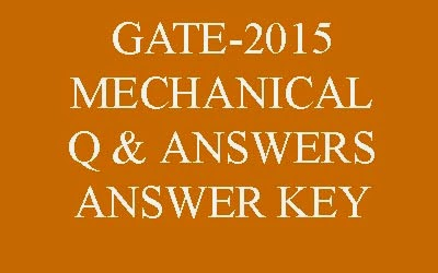 Gate 2015 Mechanical Answer Key for 31 JAN and 1 Feb and Other