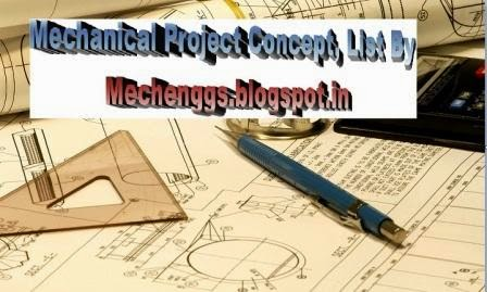 Mechanical Project List By mechenggs.blogspot.in