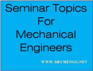 31+) Latest Seminar Topics For Mechanical Engineers