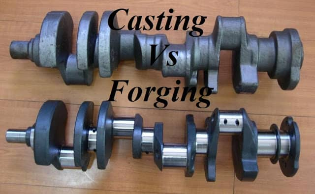Difference between casting vs forging