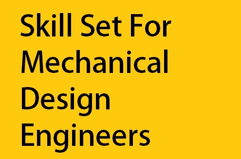 skill set for mechanical design engineers