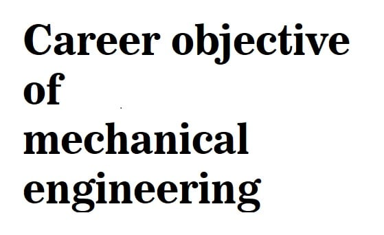 career objectives mechanical engg
