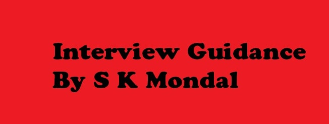Interview Guidance By S K Mondal