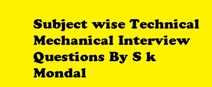subjectwise technical mechanical interview questions