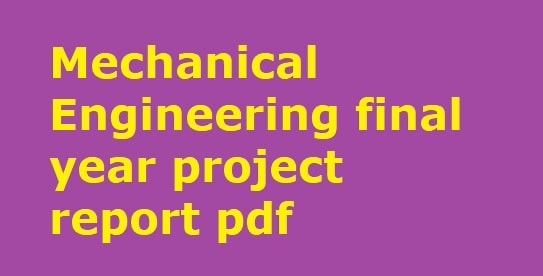 mechanical engineering final year project report download