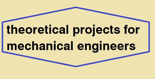 theoretical projects for mechanical engineers