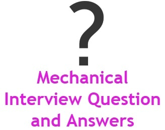 mechanical interview question and answers